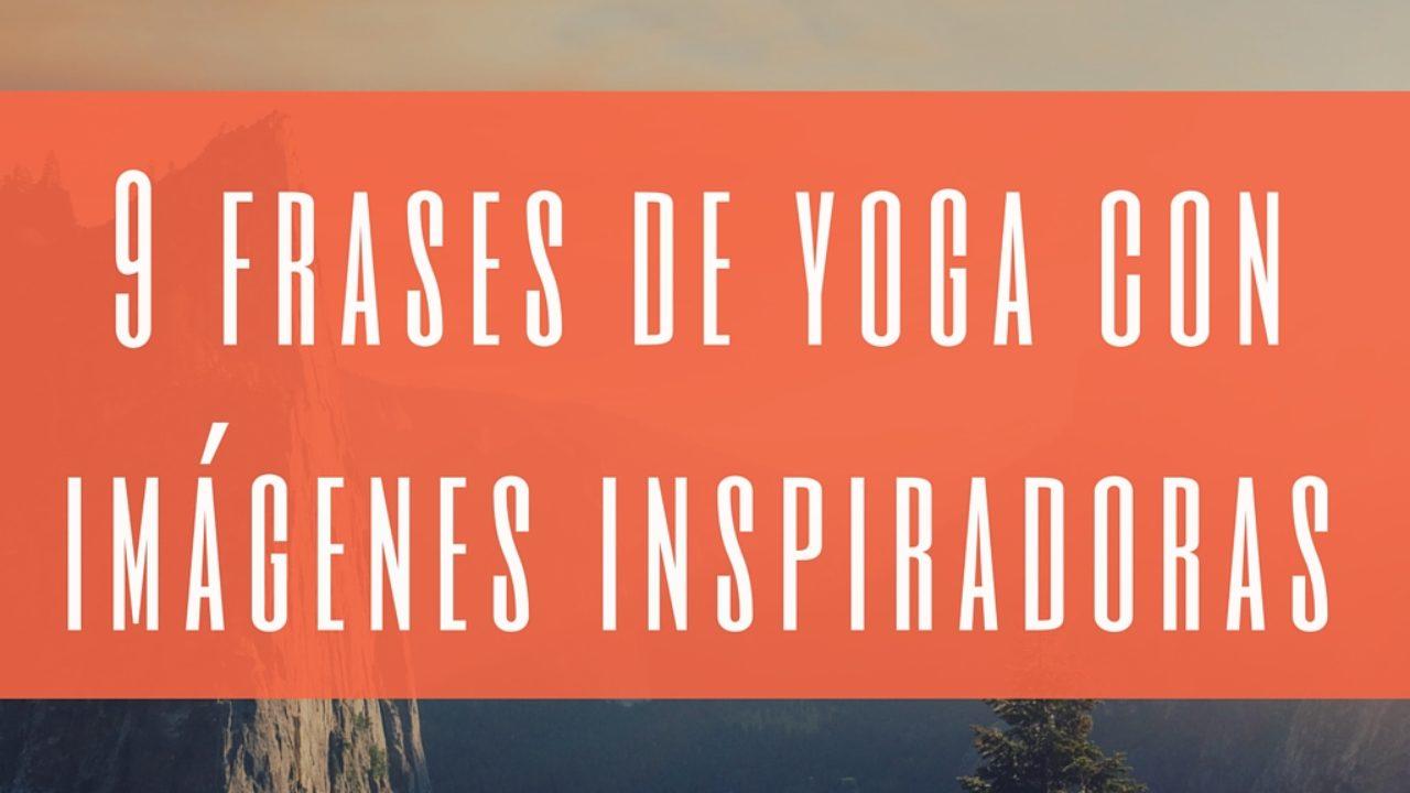 9 Frases De Yoga Con Imágenes Inspiradoras
